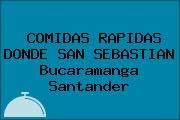 COMIDAS RAPIDAS DONDE SAN SEBASTIAN Bucaramanga Santander
