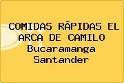 COMIDAS RÁPIDAS EL ARCA DE CAMILO Bucaramanga Santander