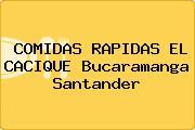 COMIDAS RAPIDAS EL CACIQUE Bucaramanga Santander