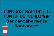 COMIDAS RAPIDAS EL PUNTO DE VLADIMAR Barrancabermeja Santander