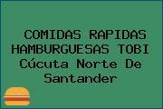 COMIDAS RAPIDAS HAMBURGUESAS TOBI Cúcuta Norte De Santander