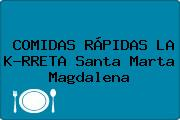COMIDAS RÁPIDAS LA K-RRETA Santa Marta Magdalena