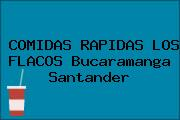 COMIDAS RAPIDAS LOS FLACOS Bucaramanga Santander