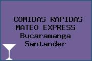 COMIDAS RAPIDAS MATEO EXPRESS Bucaramanga Santander