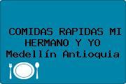 COMIDAS RAPIDAS MI HERMANO Y YO Medellín Antioquia