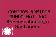 COMIDAS RAPIDAS MUNDO HOT DOG Barrancabermeja Santander
