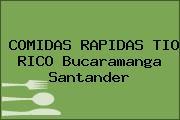 COMIDAS RAPIDAS TIO RICO Bucaramanga Santander