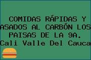 COMIDAS RÁPIDAS Y ASADOS AL CARBÓN LOS PAISAS DE LA 9A. Cali Valle Del Cauca