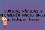 COMIDAS RÁPIDAS Y HELADERÍA MARIO BROS Valledupar Cesar