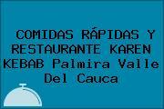 COMIDAS RÁPIDAS Y RESTAURANTE KAREN KEBAB Palmira Valle Del Cauca