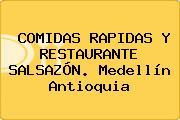 COMIDAS RAPIDAS Y RESTAURANTE SALSAZÓN. Medellín Antioquia