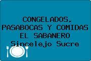 CONGELADOS, PASABOCAS Y COMIDAS EL SABANERO Sincelejo Sucre