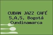 CUBAN JAZZ CAFÉ S.A.S. Bogotá Cundinamarca
