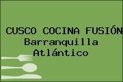 CUSCO COCINA FUSIÓN Barranquilla Atlántico