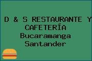 D & S RESTAURANTE Y CAFETERÍA Bucaramanga Santander