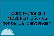 D'NAPOLI PIZZERÍA Cúcuta Norte De Santander