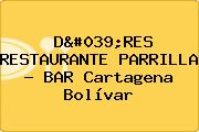 D'RES RESTAURANTE PARRILLA - BAR Cartagena Bolívar