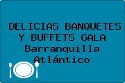 DELICIAS BANQUETES Y BUFFETS GALA Barranquilla Atlántico
