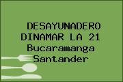 DESAYUNADERO DINAMAR LA 21 Bucaramanga Santander
