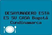 DESAYUNADERO ESTA ES SU CASA Bogotá Cundinamarca