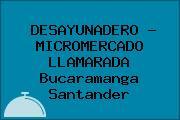 DESAYUNADERO - MICROMERCADO LLAMARADA Bucaramanga Santander