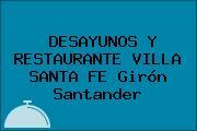 DESAYUNOS Y RESTAURANTE VILLA SANTA FE Girón Santander