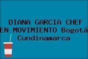 DIANA GARCIA CHEF EN MOVIMIENTO Bogotá Cundinamarca