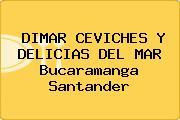 DIMAR CEVICHES Y DELICIAS DEL MAR Bucaramanga Santander