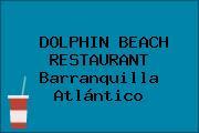 DOLPHIN BEACH RESTAURANT Barranquilla Atlántico