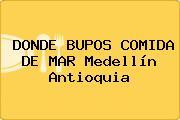 DONDE BUPOS COMIDA DE MAR Medellín Antioquia