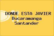 DONDE ESTA JAVIER Bucaramanga Santander