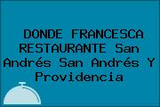 DONDE FRANCESCA RESTAURANTE San Andrés San Andrés Y Providencia