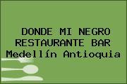 DONDE MI NEGRO RESTAURANTE BAR Medellín Antioquia