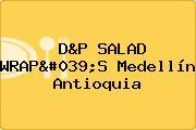 D&P SALAD WRAP'S Medellín Antioquia
