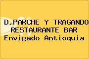 D,PARCHE Y TRAGANDO RESTAURANTE BAR Envigado Antioquia