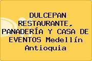 DULCEPAN RESTAURANTE, PANADERÍA Y CASA DE EVENTOS Medellín Antioquia