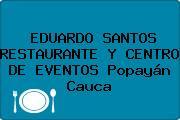 EDUARDO SANTOS RESTAURANTE Y CENTRO DE EVENTOS Popayán Cauca