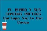 EL BURRO Y SUS COMIDAS RÁPIDAS Cartago Valle Del Cauca