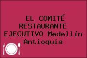 EL COMITÉ RESTAURANTE EJECUTIVO Medellín Antioquia