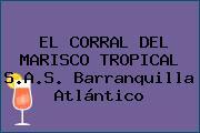 EL CORRAL DEL MARISCO TROPICAL S.A.S. Barranquilla Atlántico