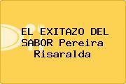EL EXITAZO DEL SABOR Pereira Risaralda