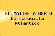EL MAITRE ALBERTO Barranquilla Atlántico