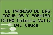 EL PARAÍSO DE LAS CAZUELAS Y PARAÍSO CHINO Palmira Valle Del Cauca