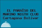 EL PARAÍSO DEL MARINO NIGTH CLUB Cartagena Bolívar