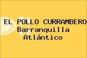 EL POLLO CURRAMBERO Barranquilla Atlántico