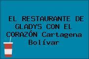 EL RESTAURANTE DE GLADYS CON EL CORAZÓN Cartagena Bolívar
