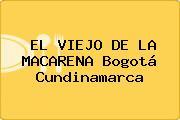EL VIEJO DE LA MACARENA Bogotá Cundinamarca