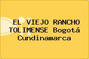 EL VIEJO RANCHO TOLIMENSE Bogotá Cundinamarca