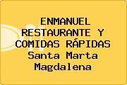 ENMANUEL RESTAURANTE Y COMIDAS RÁPIDAS Santa Marta Magdalena