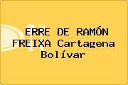 ERRE DE RAMÓN FREIXA Cartagena Bolívar